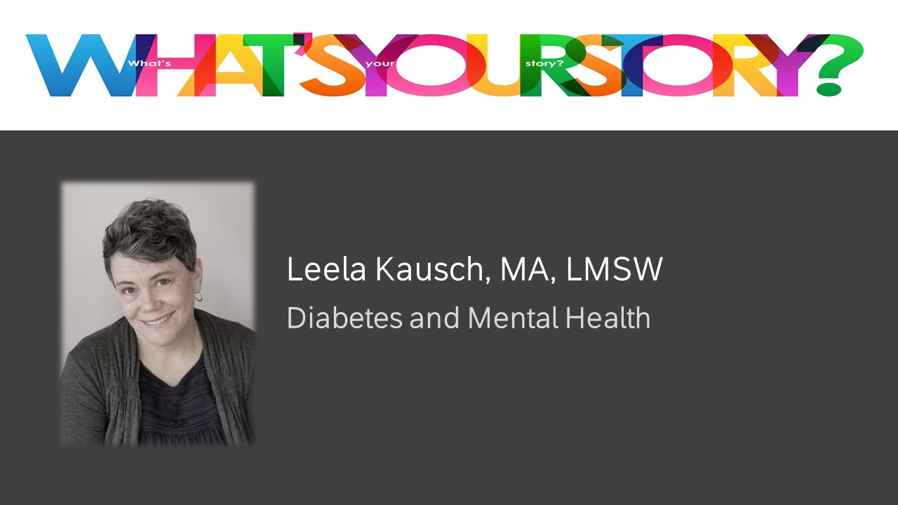 Leela Kausch, Voices from the Field, Diabetes & Mental Health
